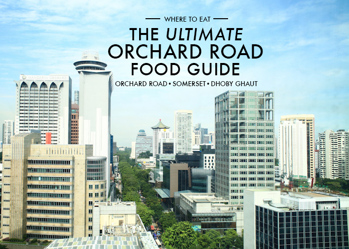 Orchard Road Food Guide